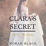 The Visitor : Clara's Secret, Book 1 | Norah Black