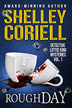 Rough Day: Detective Lottie King Mysteries, Vol. 1 by [Coriell, Shelley]