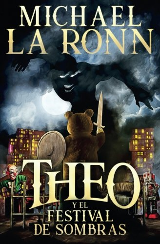 Theo y el festival de sombras (Spanish Edition): Michael La Ronn, Carolina: 9781547500604: Amazon.com: Books