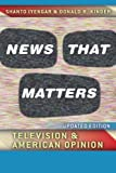 img - for News That Matters: Television and American Opinion, Updated Edition (Chicago Studies in American Politics) book / textbook / text book
