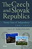The Czech and Slovak Republics-Twenty Years of Independence