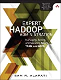 Expert Hadoop Administration: Managing, Tuning, and Securing Spark, YARN, and HDFS (Addison-Wesley Data & Analytics Series)