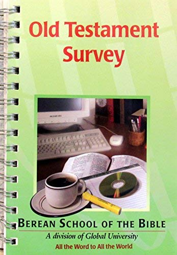 Old Testament Survey ~ A Study Guide (Global University Berean School Of The Bible)