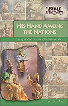 Book His Hand Among the Nations: Seeing God's Control in the Old Testament World (Bible Discovery series)