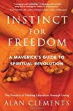 Instinct for Freedom, Alan Clements, 1577315391