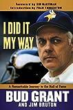 I Did It My Way, Jim Bruton and Bud Grant, 160078786X