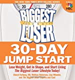The Biggest Loser 30-Day Jump Start, Biggest Loser Experts and Cast and Cheryl Forberg, 1605297828