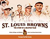 img - for St. Louis Browns: The Story of a Beloved Team book / textbook / text book