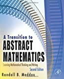 img - for A Transition to Abstract Mathematics, Second Edition: Learning Mathematical Thinking and Writing by Randall Maddox (2008-09-18) book / textbook / text book