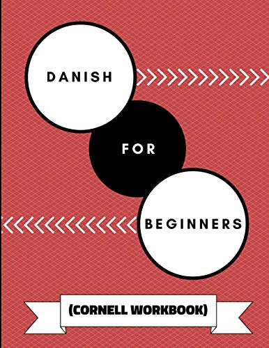 Danish For Beginners (Cornell Workbook): An Adaptable Journal To Practice Learning Danish Words, Alphabet and Grammar ()