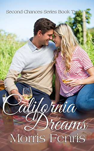 California Dreams: Christmas Holiday Romance 2019 (Second Chances Series Book 2)