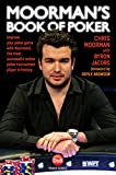 Moorman s Book of Poker: Improve your poker game with Moorman1, the most successful online poker tournament player in history