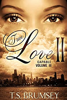 True Love II (Capable Volume III) by [Brumsey, T.S.]
