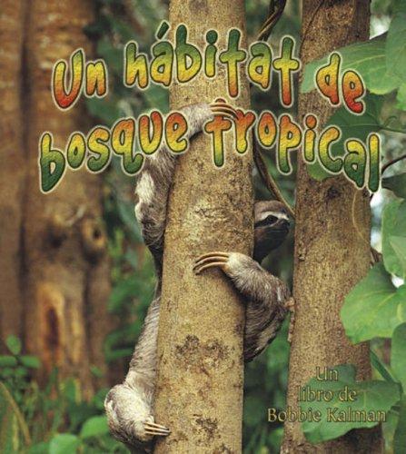 Un Habitat De Bosque Tropical/ A Rainforest Habitat (Introduccion a Los Habitats / Introduction to Habitats) (Spanish Edition) by Crabtree Pub Co