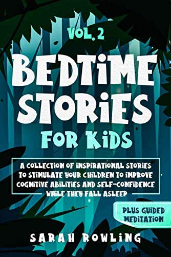 Bedtime Stories for Kids Vol. 2: A Collection of Inspirational Stories to Stimulate Your Children to Improve Cognitive Abilities and Self-Confidence While They Fall Asleep