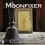 Moonfixer | CC Tillery,Caitlyn Hunter,Christy Tillery French