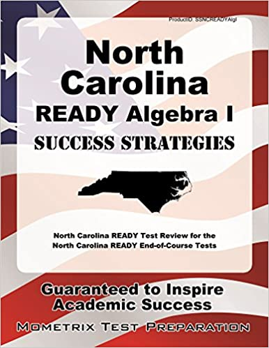 North Carolina Ready Algebra I Success Strategies Study Guide: North Carolina Ready Test Review for the North Carolina Ready End-Of-Course Tests