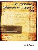 Arte, Vocabulario y Confesionario de la Lengua de Chile, Luis de Valdivia, 0559002726