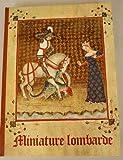Miniature Lombarde. Codici miniati dall'VIII al XIV secolo
