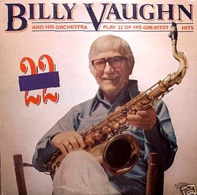 Billy Vaughn And His Orchestra Play 22 Of His Greatest Hits
