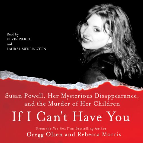 If I Can't Have You:: Susan Powell, Her Mysterious Disappearance, and the Murder of Her Children cover