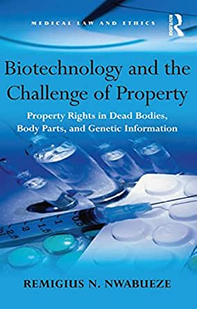 Biotechnology and the Challenge of Property: Property ...