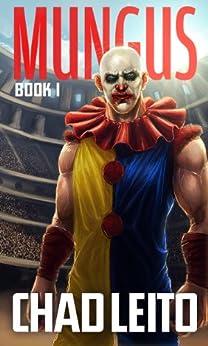 Mungus: Book 1 by [Leito, Chad]