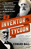 The Inventor and the Tycoon, Edward Ball, 0767929403
