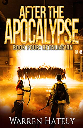 After the Apocalypse Book 4 Retaliation: a zombie apocalypse political action thriller by [Hately, Warren]
