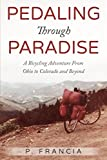 img - for Pedaling Through Paradise: A Bicycling Adventure From Ohio to Colorado and Beyond book / textbook / text book