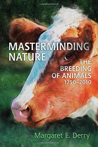 Masterminding Nature: The Breeding of Animals, 1750-2010
