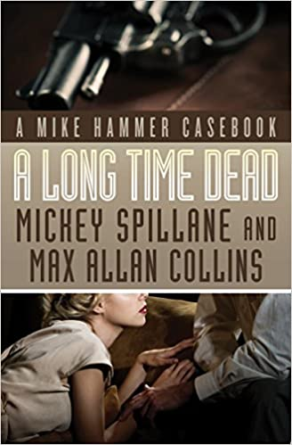 A Long Time Dead: A Mike Hammer Casebook (Mike Hammer Novels)