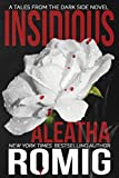 Insidious (Tales From the Dark Side) by Aleatha Romig (2014-10-21)