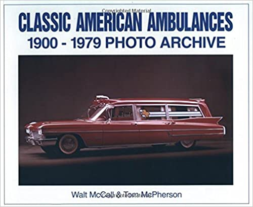 Book Classic American Ambulances 1900 Through 1979: Photo Archive