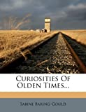Curiosities of Olden Times..., Sabine Baring-Gould, 1247033023