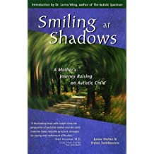 Smiling at Shadows: A Mother's Journey Raising an Autistic Child by Junee Waites (1-Sep-2002) Paperback