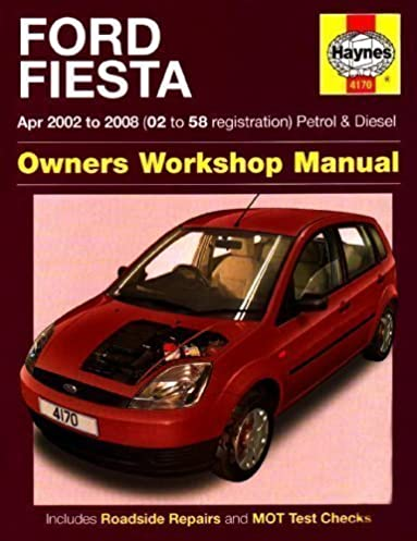 ford fiesta owners workshop manual 2002 to 2008 haynes service and rh amazon com 2008 Ford Fiesta 2007 Ford Fiesta