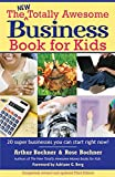 img - for New Totally Awesome Business Book for Kids: Revised Edition (New Totally Awesome Series) book / textbook / text book