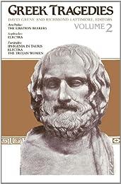 Greek Tragedies, Vol 2: The Libation Bearers, Electra, Iphigenia in Tauris, Electra & The Trojan Women