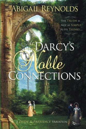Mr. Darcy's Noble Connections: A Pride & Prejudice Variation pdf