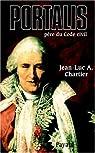 Portalis père du Code Civil par Jean-Luc A. Chartier