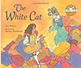 The White Cat (Rabbit Ears We All Have Tales)