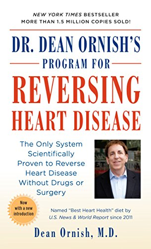 (Dr. Dean Ornish's Program for Reversing Heart Disease: The Only System Scientifically Proven to Reverse Heart Disease Without Drugs or Surgery)
