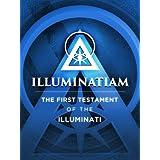 Illuminatiam: The First Testament Of The Illuminati