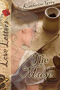 The Muse (Love Letters) by [Grey, Katherine]