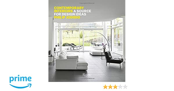 Contemporary interiors a source of design ideas philip jodidio 9780847848041 amazon com books