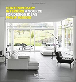 Contemporary Interiors: A Source of Design Ideas: Philip Jodidio:  9780847848041: Amazon.com: Books