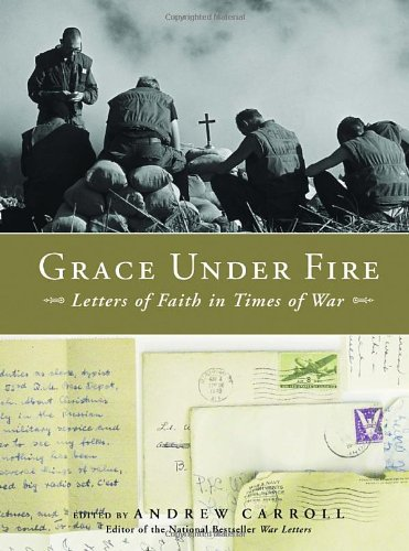 Search : Grace Under Fire: Letters of Faith in Times of War