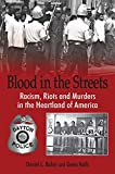 img - for Blood in the Streets: Racism, Riots and Murders in the Heartland of America book / textbook / text book