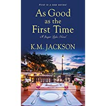 As Good as the First Time (Sugar Lake Book 1)